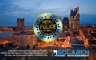 Solaren Risk Management Offers Additional Security & Off-Duty Law Enforcement Support in Nashville Area
