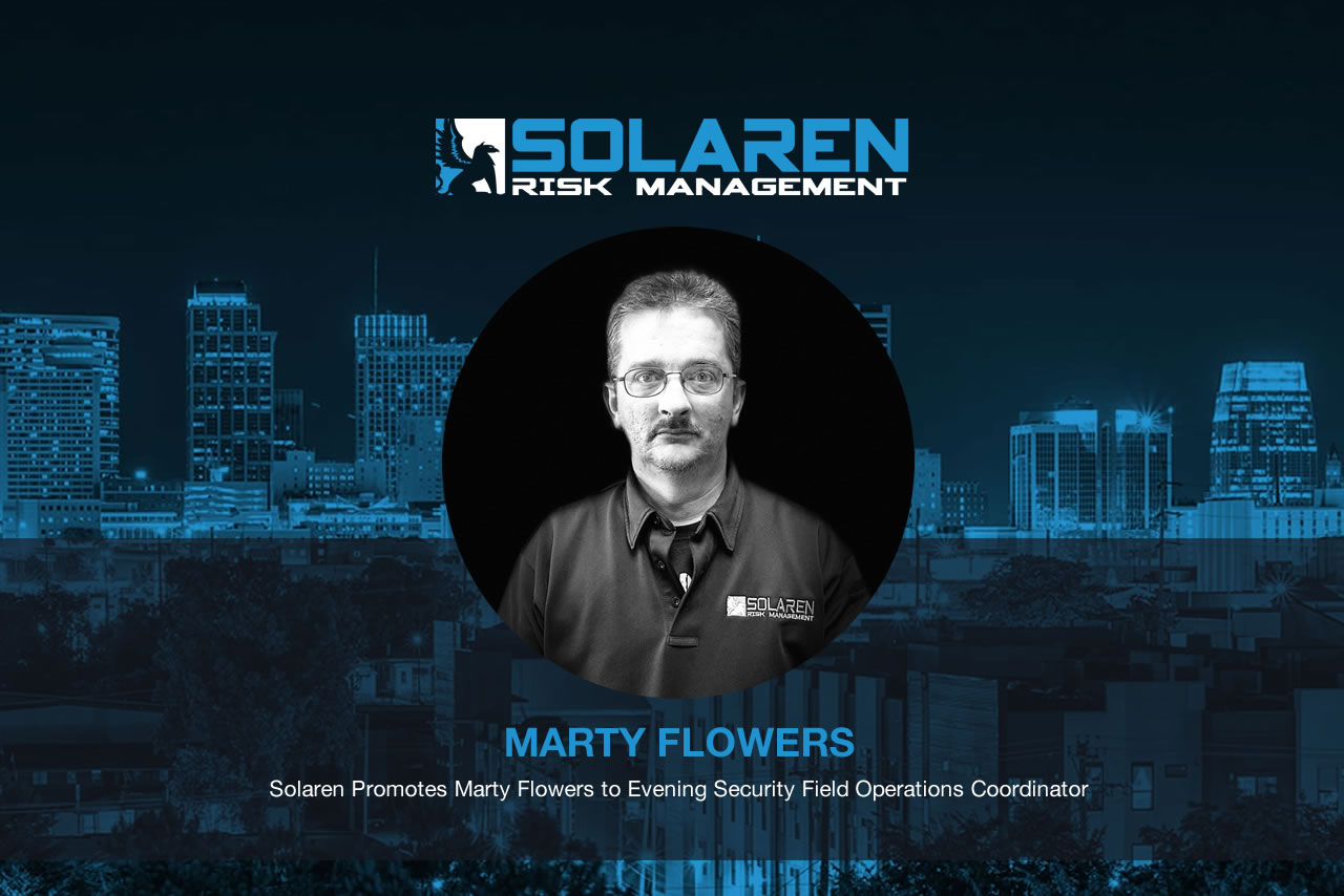 Solaren Promotes Marty Flowers to Evening Security Field Operations Coordinator