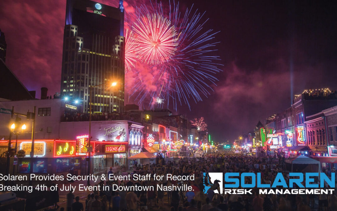 Solaren Provides Security & Event Staff for Record Breaking 4th of July Event in Downtown Nashville